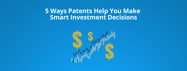 Patents help in Investment Decisions