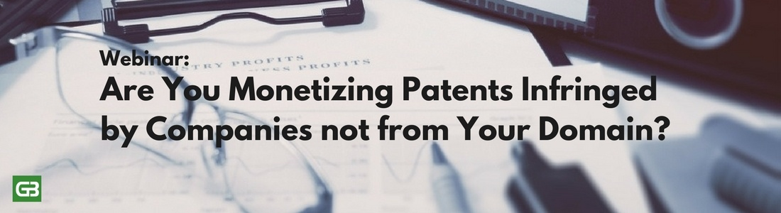 are-you-monetizing-patents-infringed-by-companies-not-from-your-domain
