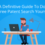 A Definitive Guide to do a free Patent Search yourself