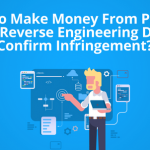 How to make Money from Patents When Reverse Engineering doesn't confirm Infringement?