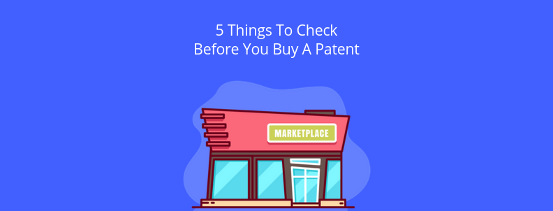 things to check before buy a patent