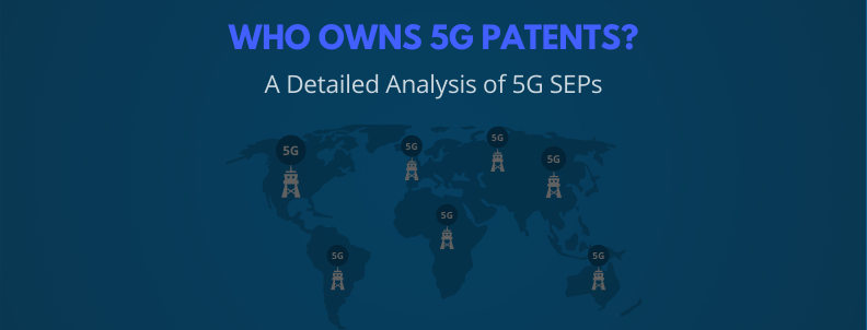 Who Owns Core 5G Patents? – A Detailed Analysis of 5G SEPs