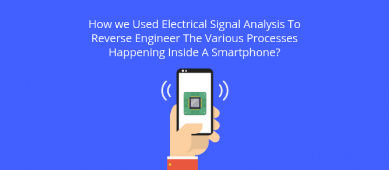 how-we-used-electrical-signal-analysis-to-reverse-engineer-the-various-processes-happening-inside-a-smartphone